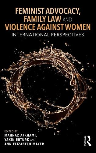 Feminist Advocacy, Family Law and Violence against Women: International Perspectives - Routledge Studies in Development and Society (Hardback)