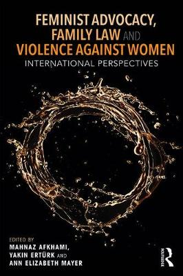 Feminist Advocacy, Family Law and Violence against Women: International Perspectives - Routledge Studies in Development and Society (Paperback)