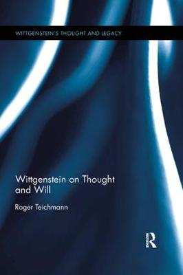 Wittgenstein on Thought and Will - Wittgenstein's Thought and Legacy (Paperback)