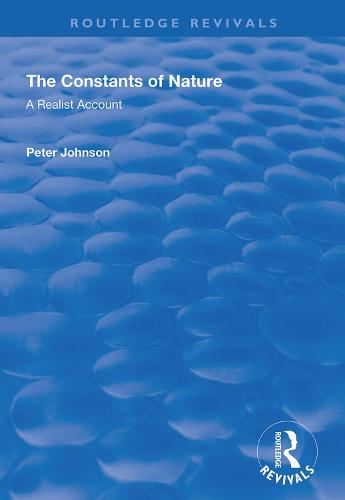 The Constants of Nature: A Realist Account - Routledge Revivals (Hardback)