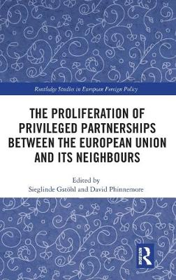 The Proliferation of Privileged Partnerships between the European Union and its Neighbours (Hardback)