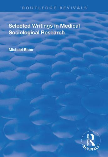 Selected Writings in Medical Sociological Research - Routledge Revivals (Hardback)