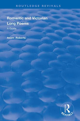 Romantic and Victorian Long Poems: A Guide - Routledge Revivals (Hardback)