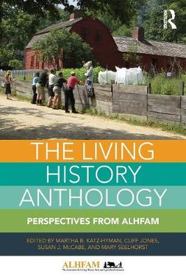 The Living History Anthology: Perspectives from ALHFAM (Paperback)