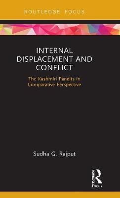 Internal Displacement and Conflict: The Kashmiri Pandits in Comparative Perspective (Hardback)