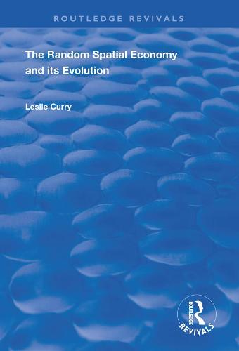 The Random Spatial Economy and its Evolution - Routledge Revivals (Hardback)