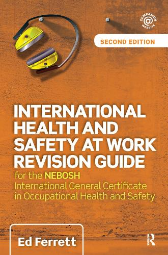 International Health and Safety at Work Revision Guide: for the NEBOSH International General Certificate in Occupational Health and Safety (Hardback)