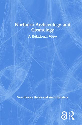 Northern Archaeology and Cosmology: A Relational View (Hardback)