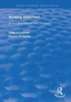 Working Schemes?: Active Labour Market Policy in Ireland - Routledge Revivals (Hardback)