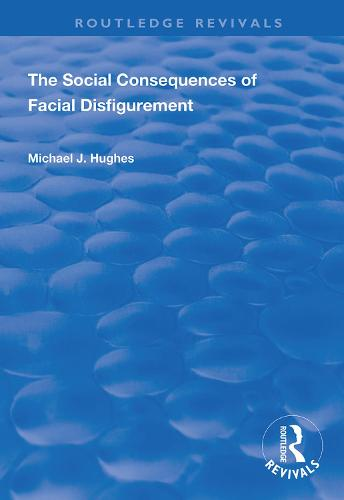 The Social Consequences of Facial Disfigurement - Routledge Revivals (Hardback)