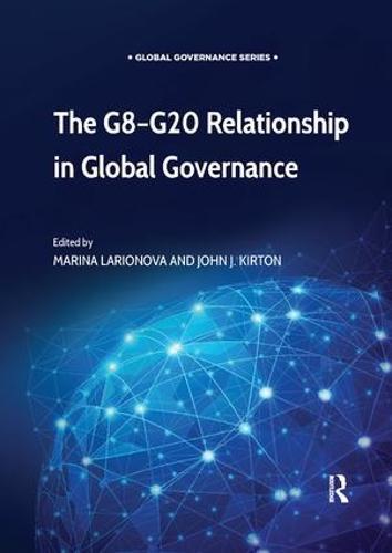 The G8-G20 Relationship in Global Governance - Global Governance (Paperback)