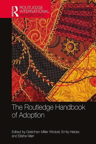 The Routledge Handbook of Adoption - Routledge International Handbooks (Hardback)