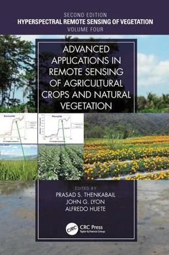 Advanced Applications in Remote Sensing of Agricultural Crops and Natural Vegetation (Hardback)
