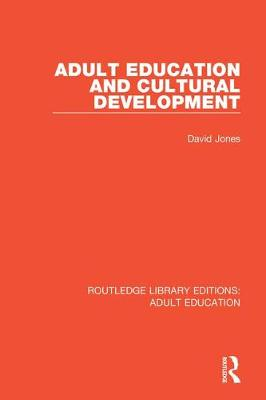 Adult Education and Cultural Development - Routledge Library Editions: Adult Education (Hardback)