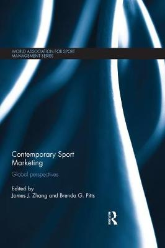 Contemporary Sport Marketing: Global perspectives - World Association for Sport Management Series (Paperback)