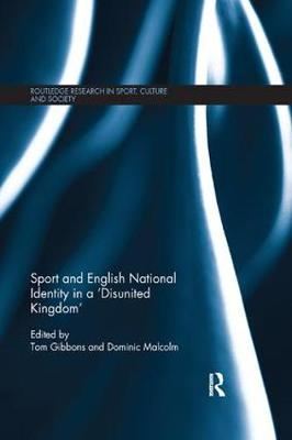 Sport and English National Identity in a `Disunited Kingdom' - Routledge Research in Sport, Culture and Society (Paperback)