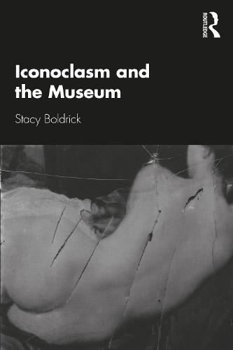 Iconoclasm and the Museum (Paperback)