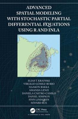 Advanced Spatial Modeling with Stochastic Partial Differential Equations Using R and INLA (Hardback)