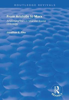 From Aristotle to Marx: Aristotelianism in Marxist Social Ontology - Routledge Revivals (Hardback)