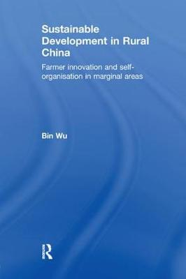 Sustainable Development in Rural China: Farmer Innovation and Self-Organisation in Marginal Areas (Paperback)