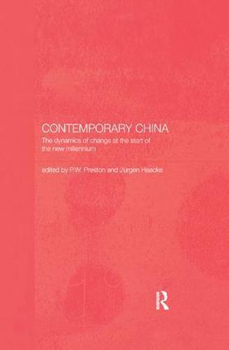 Contemporary China: The Dynamics of Change at the Start of the New Millennium (Paperback)