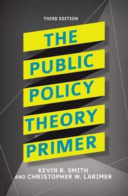 The Public Policy Theory Primer (Hardback)