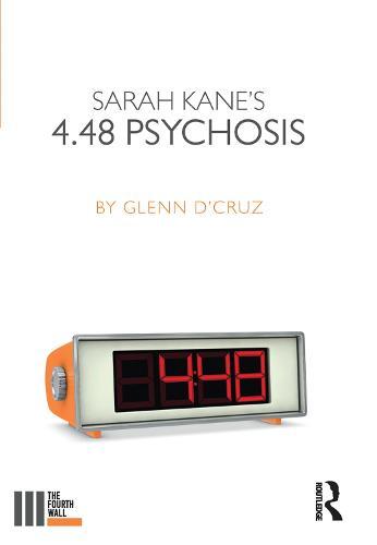 Sarah Kane's 4.48 Psychosis - The Fourth Wall (Hardback)