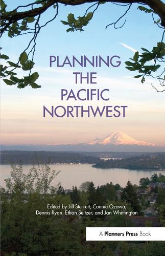 Planning the Pacific Northwest (Hardback)