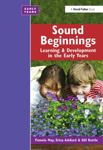 Sound Beginnings: Learning and Development in the Early Years (Hardback)