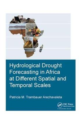 Hydrological Drought Forecasting in Africa at Different Spatial and Temporal Scales - IHE Delft PhD Thesis Series (Hardback)