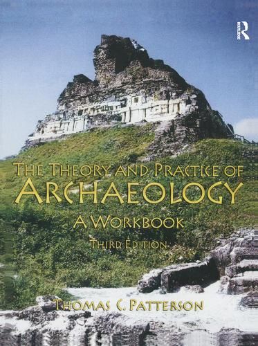Theory and Practice of Archaeology: A Workbook (Hardback)