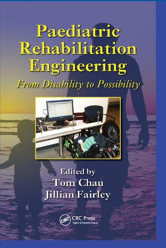 Paediatric Rehabilitation Engineering: From Disability to Possibility - Rehabilitation Science in Practice Series (Paperback)