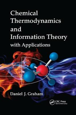 Chemical Thermodynamics and Information Theory with Applications (Paperback)