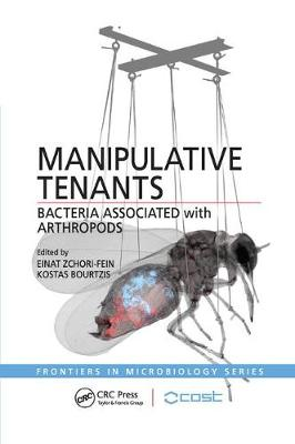 Manipulative Tenants: Bacteria Associated with Arthropods - Frontiers in Microbiology (Paperback)