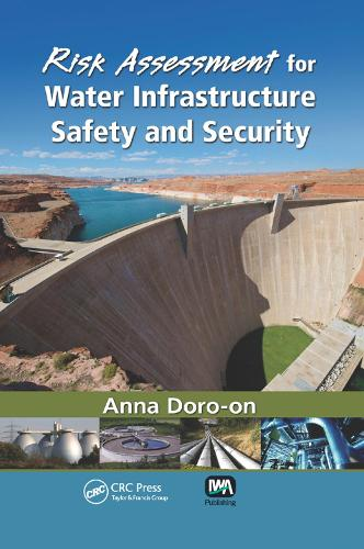 Risk Assessment for Water Infrastructure Safety and Security (Paperback)