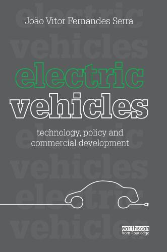 Electric Vehicles: Technology, Policy and Commercial Development (Paperback)