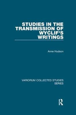 Studies in the Transmission of Wyclif's Writings - Variorum Collected Studies (Paperback)