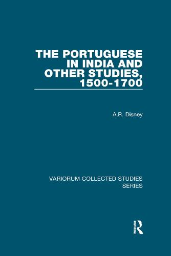 The Portuguese in India and Other Studies, 1500-1700 - Variorum Collected Studies (Paperback)