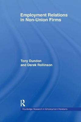 Employment Relations in Non-Union Firms - Routledge Research in Employment Relations (Paperback)