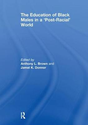 The Education of Black Males in a 'Post-Racial' World (Paperback)