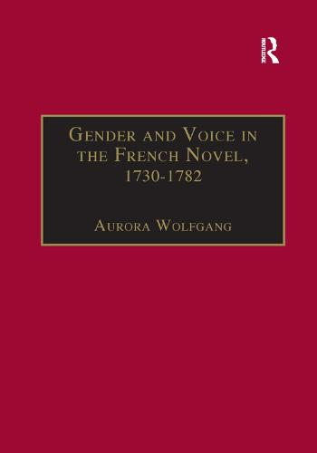 Gender and Voice in the French Novel, 1730-1782 (Paperback)