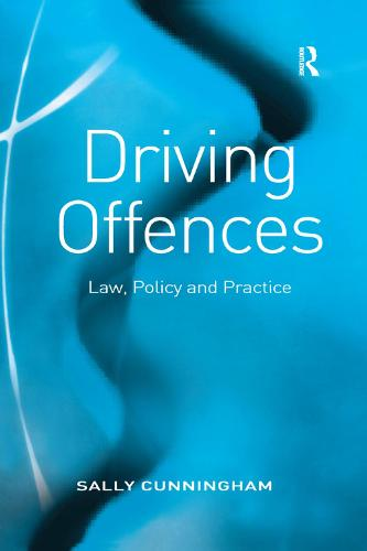 Driving Offences: Law, Policy and Practice (Paperback)