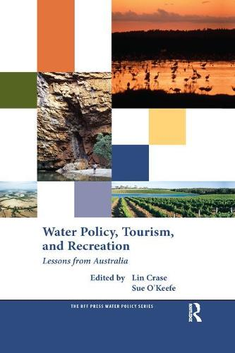 Water Policy, Tourism, and Recreation: Lessons from Australia - RFF Press Water Policy Series (Paperback)