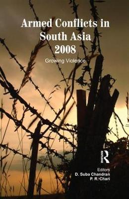 Armed Conflicts in South Asia 2008: Growing Violence (Paperback)