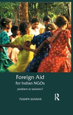 Foreign Aid for Indian NGOs: Problem or Solution? (Paperback)