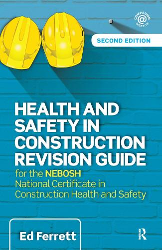 Health and Safety in Construction Revision Guide: for the NEBOSH National Certificate in Construction Health and Safety (Hardback)