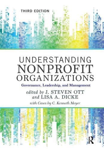 Understanding Nonprofit Organizations: Governance, Leadership, and Management (Hardback)