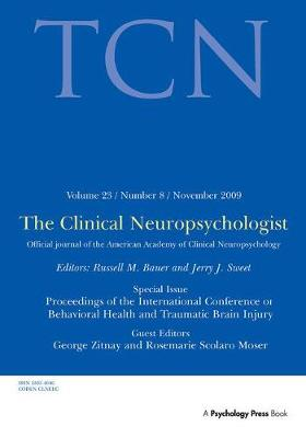 Proceedings of the International Conference on Behavioral Health and Traumatic Brain Injury: A Special Issue of The Clinical Neuropsychologist - Special Issues of The Clinical Neuropsychologist (Hardback)