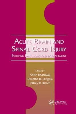 Acute Brain and Spinal Cord Injury: Evolving Paradigms and Management - Neurological Disease and Therapy (Paperback)
