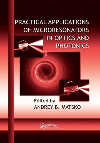 Practical Applications of Microresonators in Optics and Photonics - Optical Science and Engineering 1 (Paperback)